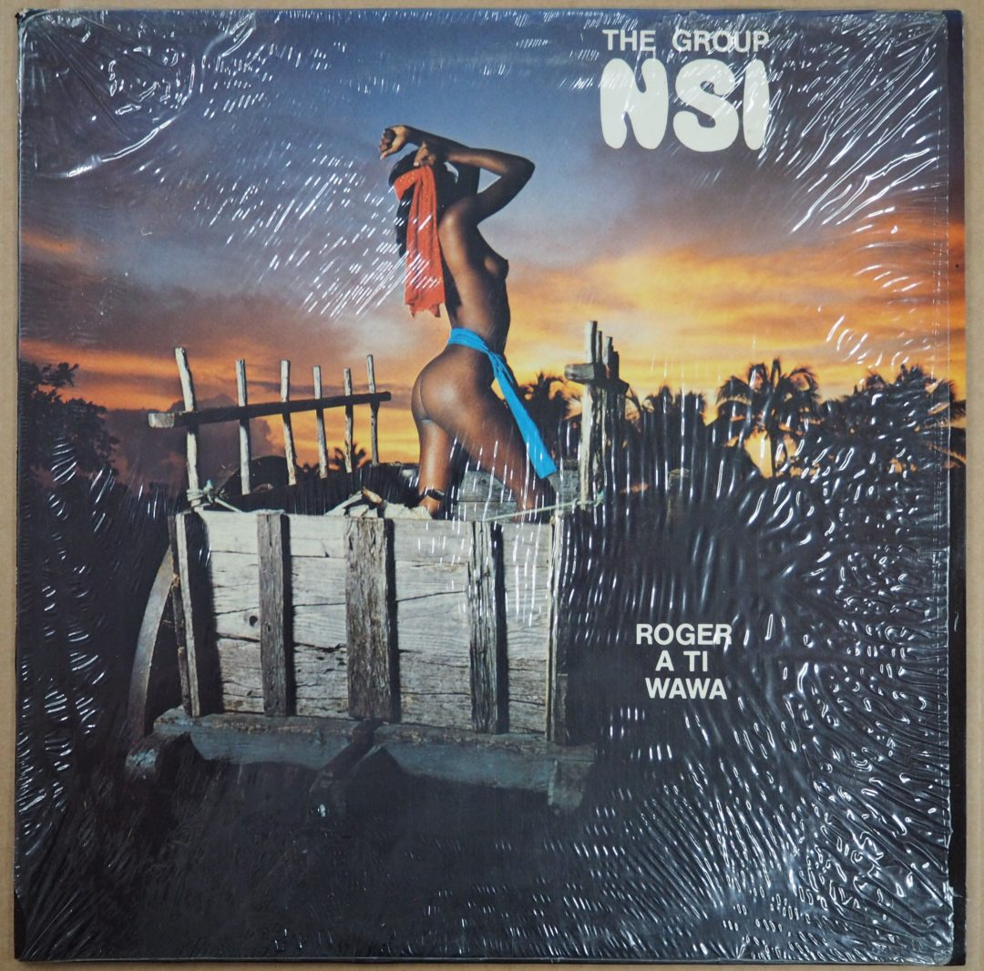 The Group NSI – French LP 33 Tours  » Roger A Ti Wawa «